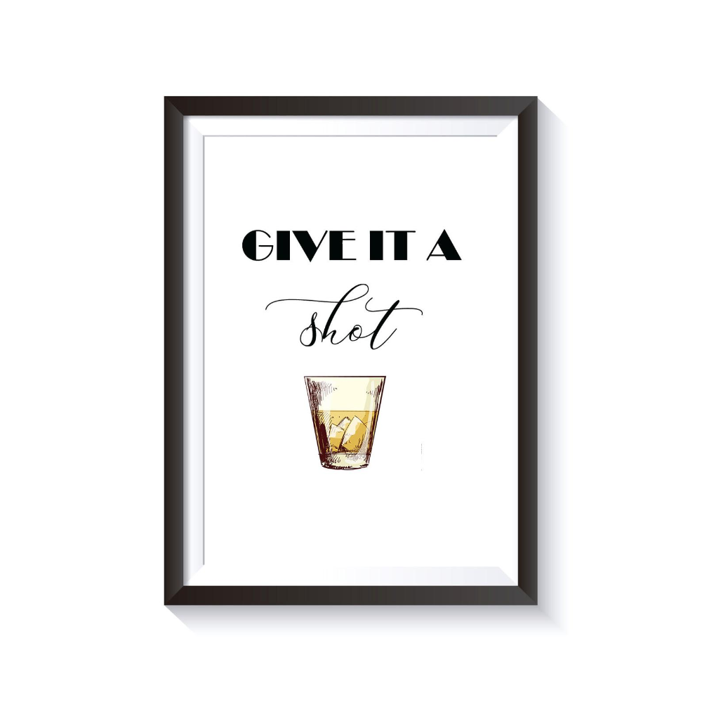 Give it a Shot, Wall Art, Funny, Bar Sign Poster, Home Decor, Gift for Her, Gift for Him, Housewarming Gift, Alcohol Quote Print, PRINTABLE