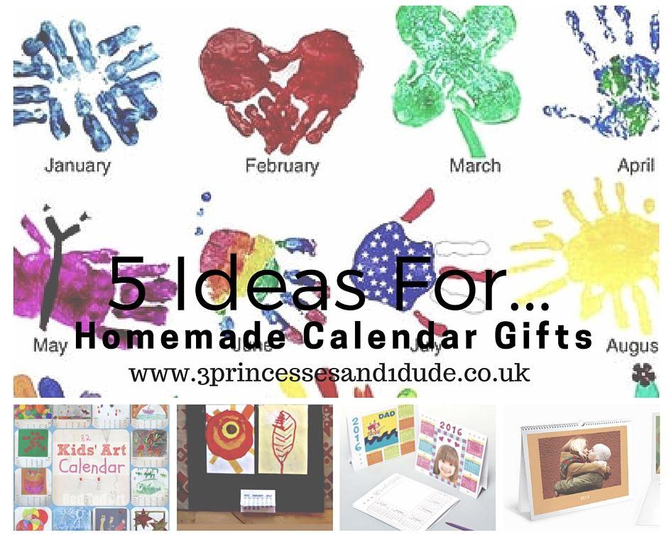 3 Princesses and 1 Dude! 5 Ideas ForHomemade Calendar Gifts