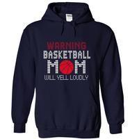 WARNING BASKETBALL MOM WE YELL LOUDLY