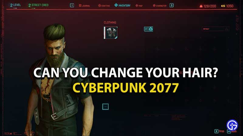 Cyberpunk 2077 can you change your hairstyle cyberpunk