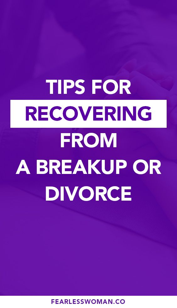Tips For Recovering From A Breakup Or Divorce How To Overcome Breakup Breakup Divorce