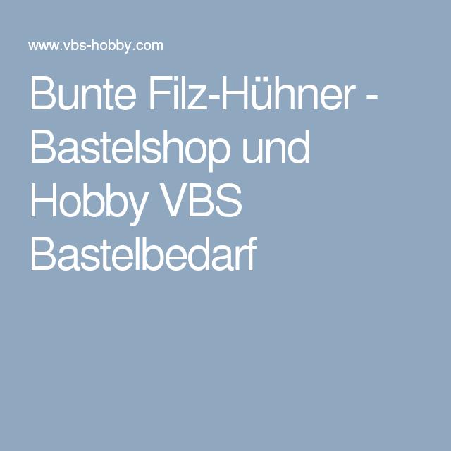 Bunte Filz-Hühner - Bastelshop und Hobby VBS Bastelbedarf