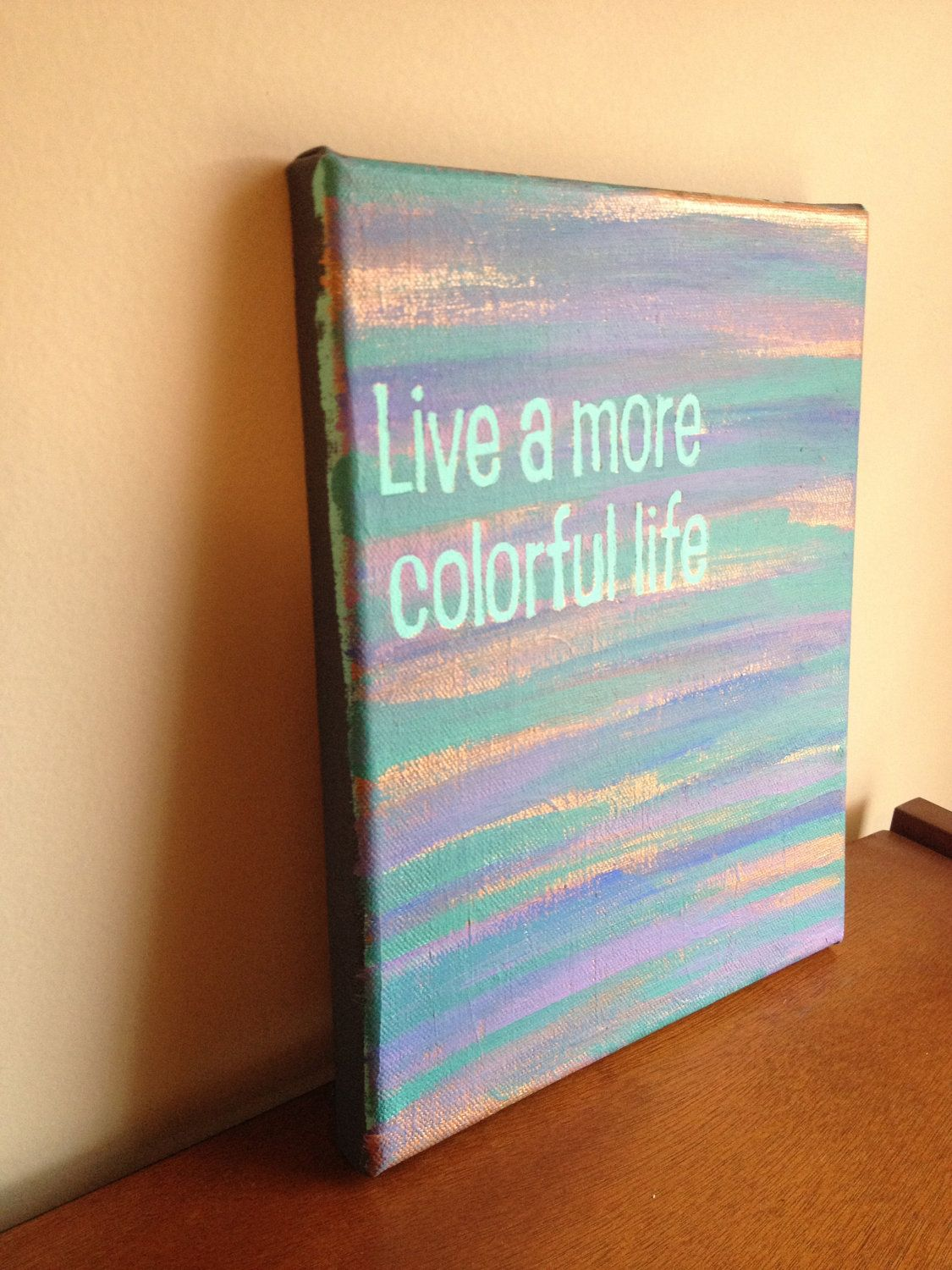 Life Canvas Quote Canvas Quote Painting Live A More Colorful Life 8X10  Quotes