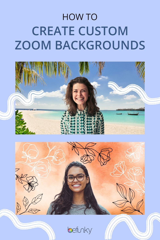 How To Create Custom Zoom Backgrounds Background Photo To Art Custom
