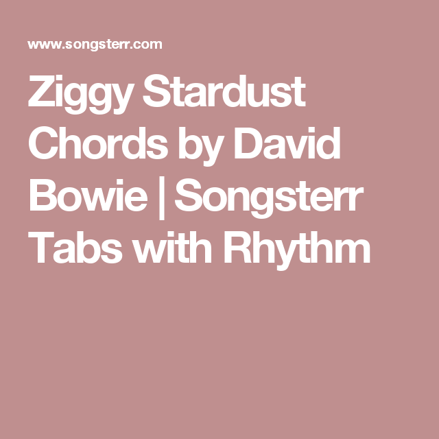 Ziggy Stardust Chords by David Bowie | Songsterr Tabs with Rhythm ...