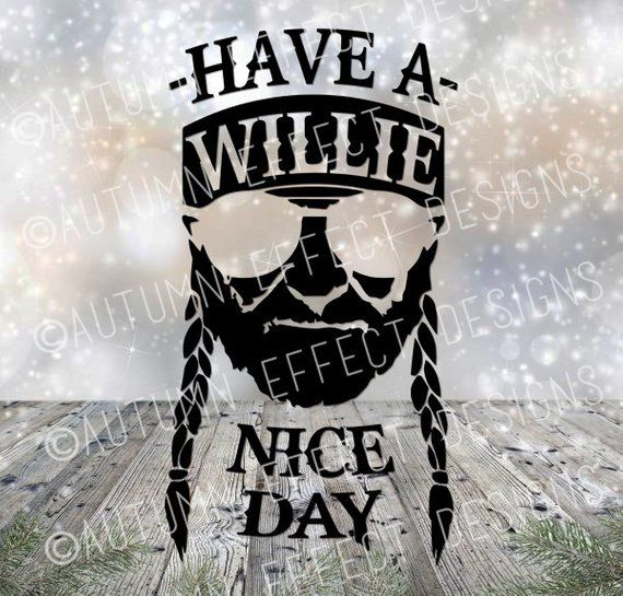 Have A Willie Nice Day Svg Dxf Png Willie Nelson Cut File For Cricut