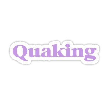 Quaking Sticker In 2019 Products Stickers Aesthetic Stickers