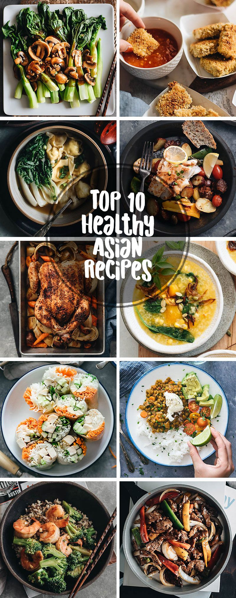 Top 10 Healthy Asian Recipes To Kick Off The New Year Healthy Asian Recipes Healthy Chinese Recipes Asian Recipes