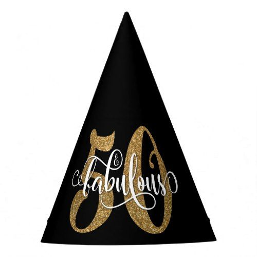Gold Glitter 50 Fabulous Typography On Black Party Hat 50th Birthday