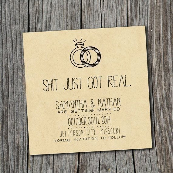 Sh T Just Got Real The Funniest Wedding Invitations Wording