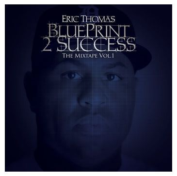 Eric thomas blueprint 2 success httpdrysparkp1422 eric thomas blueprint 2 success httpdrysparkp malvernweather Choice Image