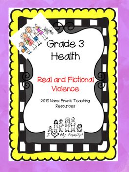 This resource meets the needs for the Saskatchewan Grade 3 Health curriculum outcome USC3.6: Distinguish between examples of real violence (schoolyard fights. Shaking a baby, bullying) and fictional violence ( cartoons, world wrestling entertainment, video games) and determine the influence of both on health and well-being