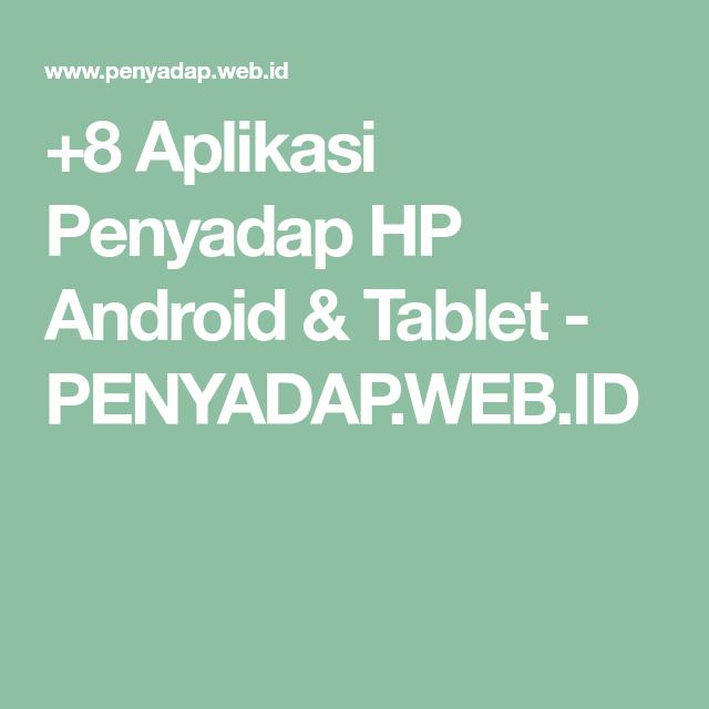 8 Aplikasi Penyadap Hp Android Tablet Penyadap Web Id Iphone Aplikasi Android
