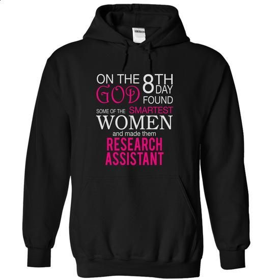 God Found Some Of Smartest Women And Made Them RESEARCH - #blusas shirt #white sweater. PURCHASE NOW => https://www.sunfrog.com/LifeStyle/God-Found-Some-Of-Smartest-Women-And-Made-Them-RESEARCH-ASSISTANT-9175-Black-6663099-Hoodie.html?68278