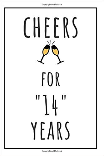 Cheers For 14 Years Journal 14th Anniversary Gifts For Him Or Her 1st Anniversary Gifts For Him Anniversary Wishes For Friends Anniversary Wishes For Parents