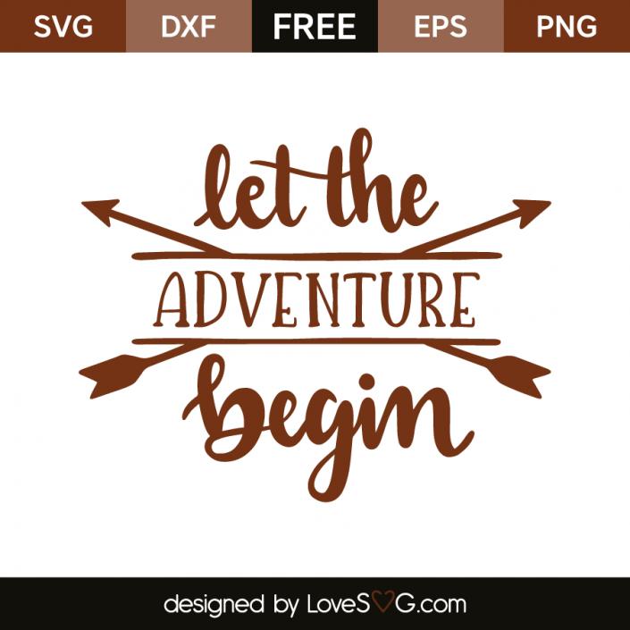 Let The Adventure Begin Lovesvg Com Free Cricut Images Cricut Free And So The Adventure Begins