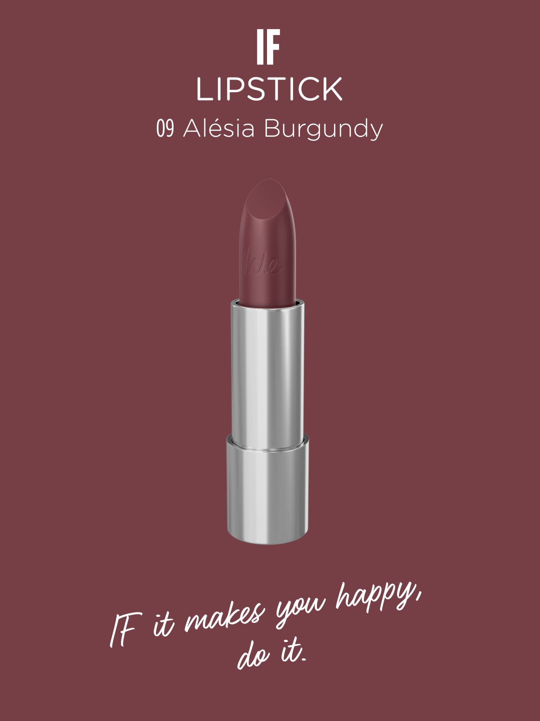 IF | Lipstick in ALÉSIA BURGUNDY Discover more on http://wemakeup.it/#if