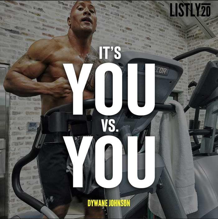 It's You Vs. You. - Dwayne Johnson