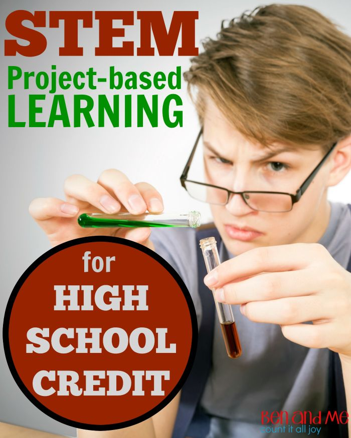 Stem School Requirements: STEM Project-based Learning For Homeschool High School