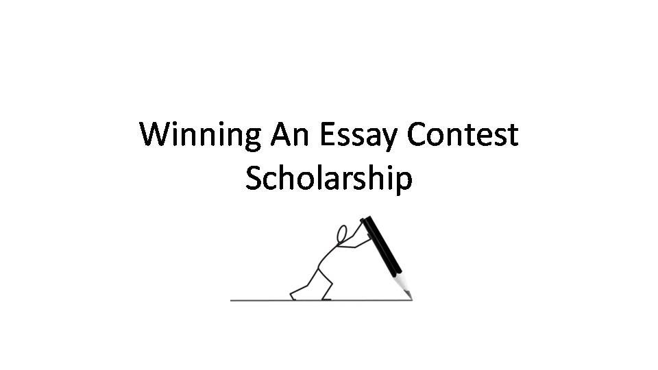 Writing essay for scholarship application contests