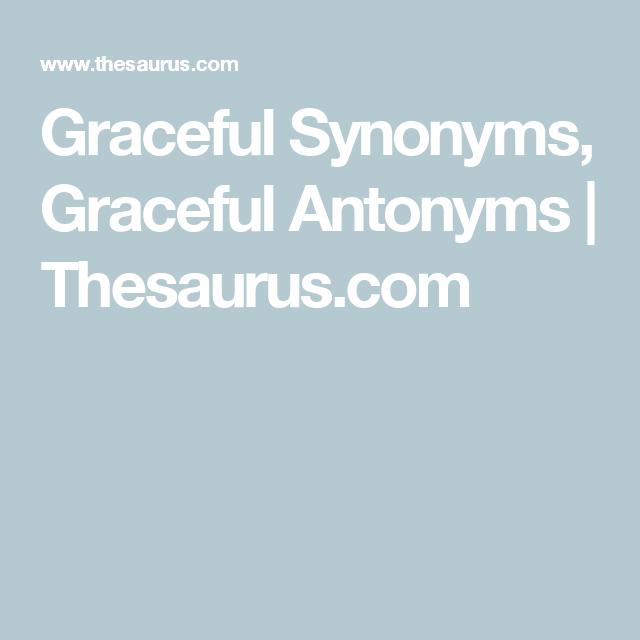 Graceful Synonyms Antonyms Thesaurus
