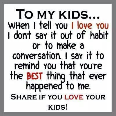 Love My Kids Quotes So True Levens Lessen  Pinterest  Amen Son Quotes And Quote Meme