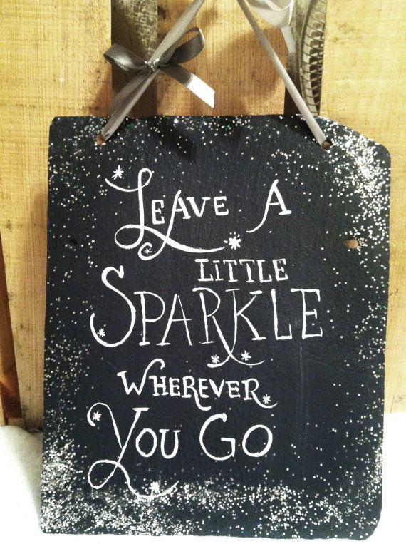 Sparkle Sign, Hand Painted Decorative Slate Sign, Home Decor, Inspirational  Signs