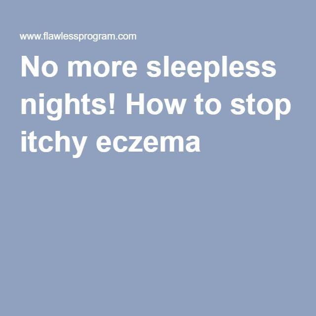 No more sleepless nights! How to stop itchy eczema | eczema