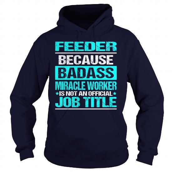 Awesome Tee For Feeder T Shirts, Hoodies, Sweatshirts. CHECK PRICE ==► https://www.sunfrog.com/LifeStyle/Awesome-Tee-For-Feeder-97658582-Navy-Blue-Hoodie.html?41382