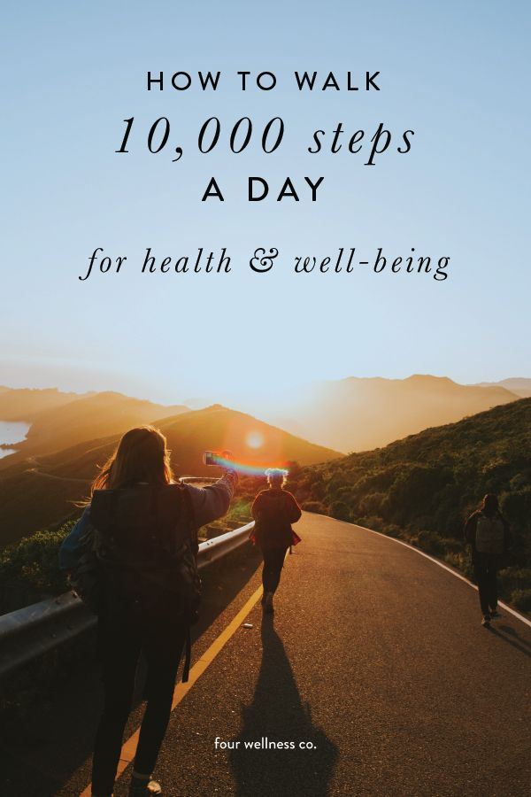 The Health Benefits of Walking 10,000 Steps a Day // Four Wellness Co.