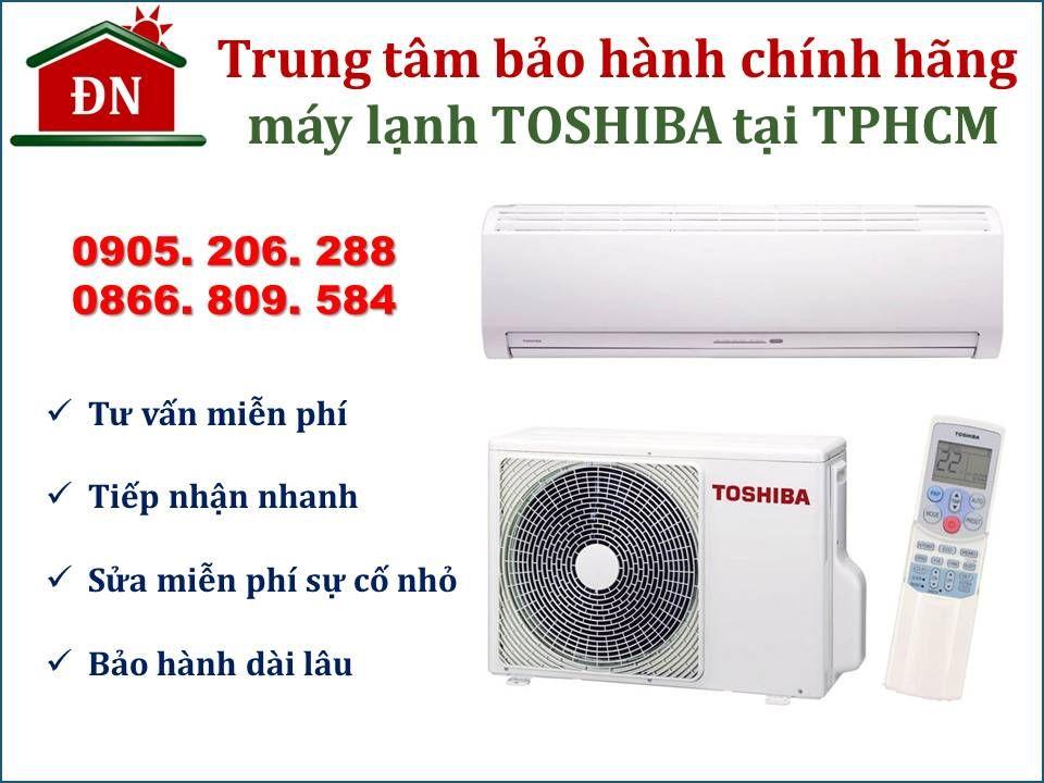 Trung tâm bảo hành máy lạnh Toshiba tại TPHCM chính hãng - 0905 206 288. Kiểm tra miễn phí, linh kiện thay thế 100% chính hãng, thời gian làm việc linh hoạt