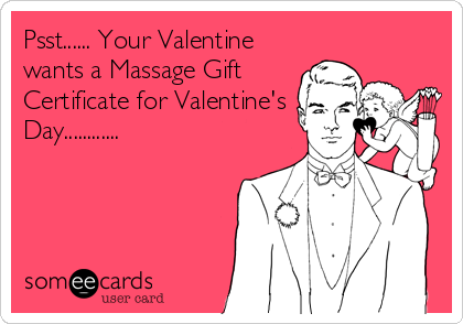 psst your valentine wants a massage gift certificate for, Ideas