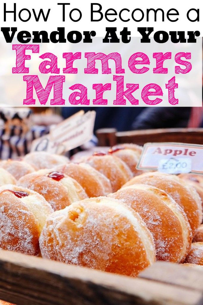 How To Become A Vendor At Local Farmers Markets Work From Home