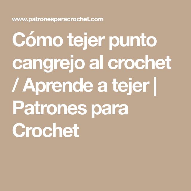 Cómo tejer punto cangrejo al crochet / Aprende a tejer   Tejer punto ...