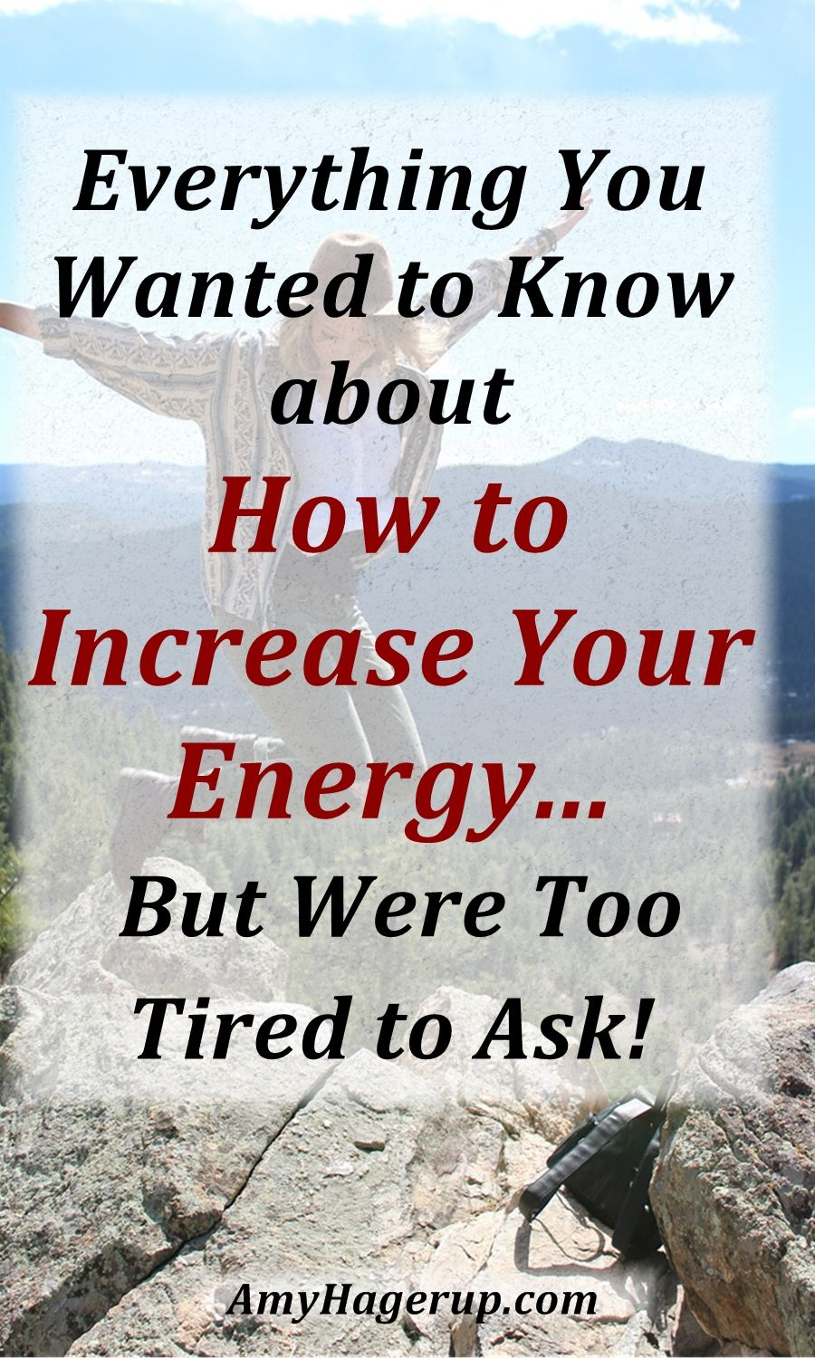 Learn how to increase your energy! Visit http://amyhagerup.com/increase-your-energy/