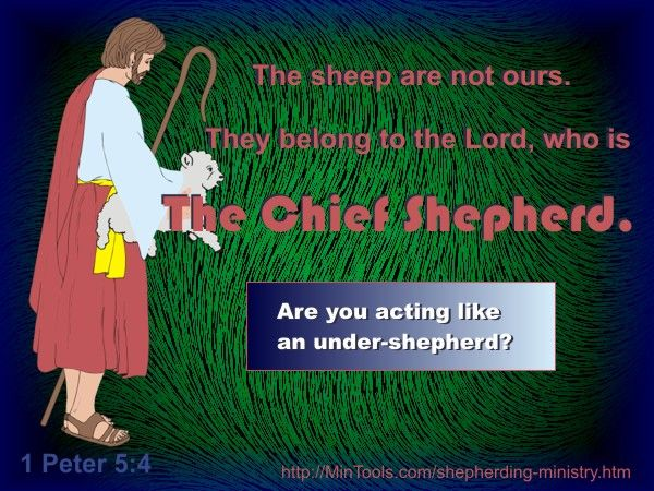 Let's remember that the Chief Shepherd is Jesus, not us. We are to lead people to Him in our shepherding efforts. Learn more about Shepherding Ministry at: http://MinTools.com/shepherding-ministry.htm