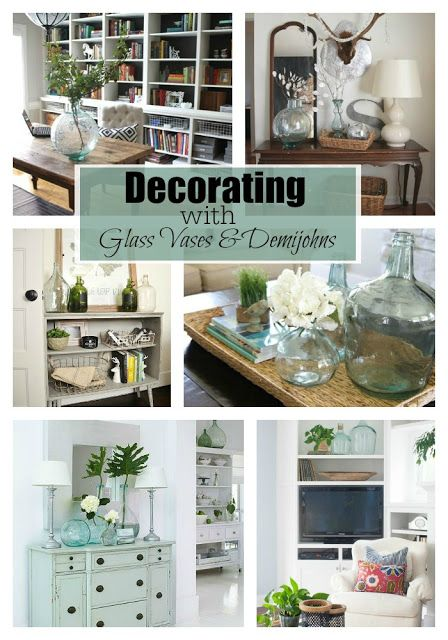 Decorating with Glass Vases and Demijohns Decorating, Glass and House