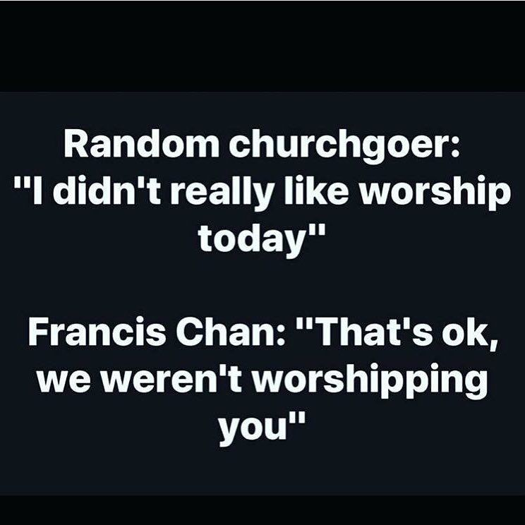 Image result for francis chan we are not worshipping you