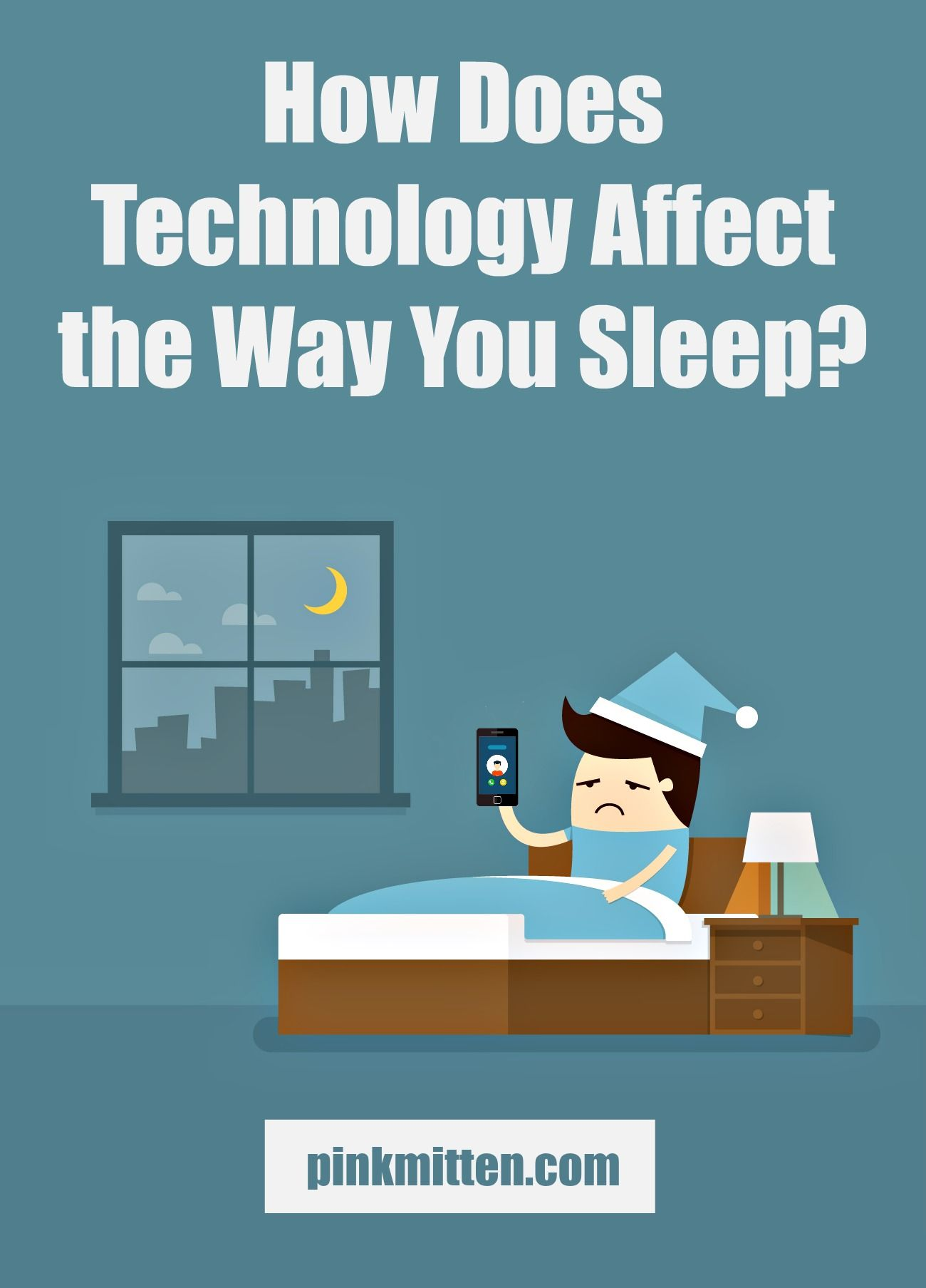 How Does Technology Affect The Way You Sleep See Here And Fix Your Bad Habits Technology Sleep Health Articles