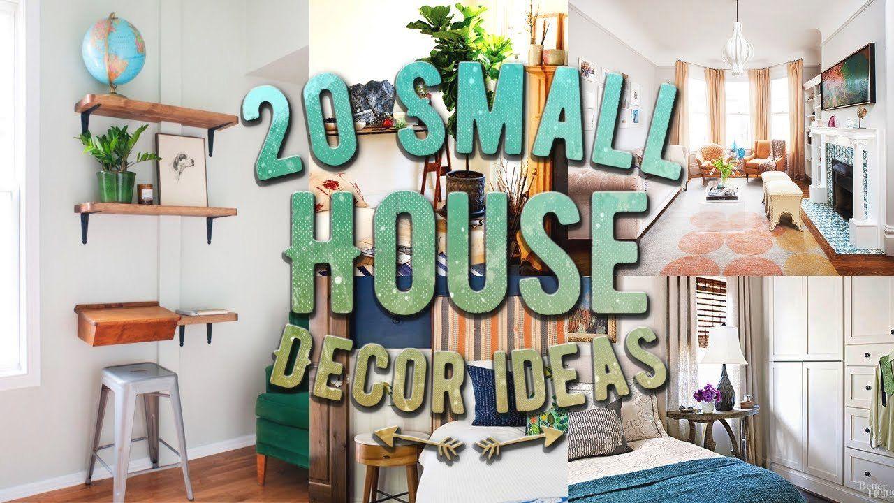 20 Small House Decor Ideas Youtube Home Decor Home Decoration Ideas Home Decoration Aus In 2020 Small House Decorating Small House Interior Decorating Small Spaces