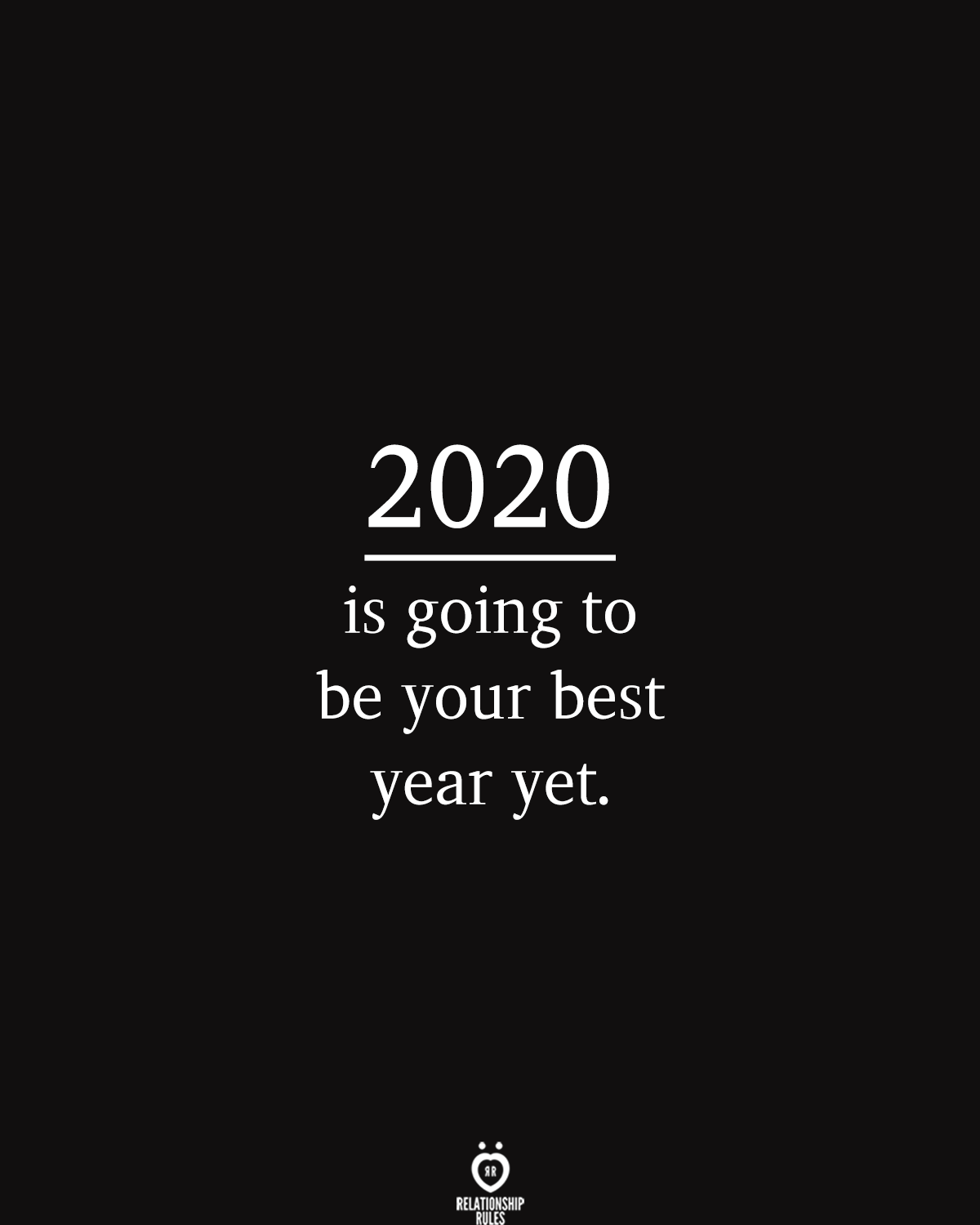 2020 Is Going To Be Your Best Year Yet #2020quotes