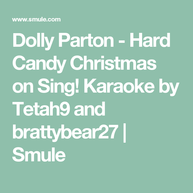 dolly parton hard candy christmas on sing karaoke by tetah9 and brattybear27 smule - Dolly Parton Hard Candy Christmas