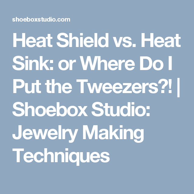 Heat Shield vs. Heat Sink: or Where Do I Put the Tweezers ...