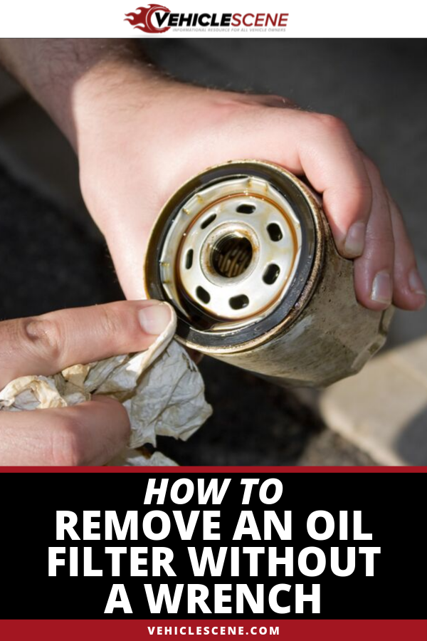 How To Get A Oil Filter Off Without A Wrench