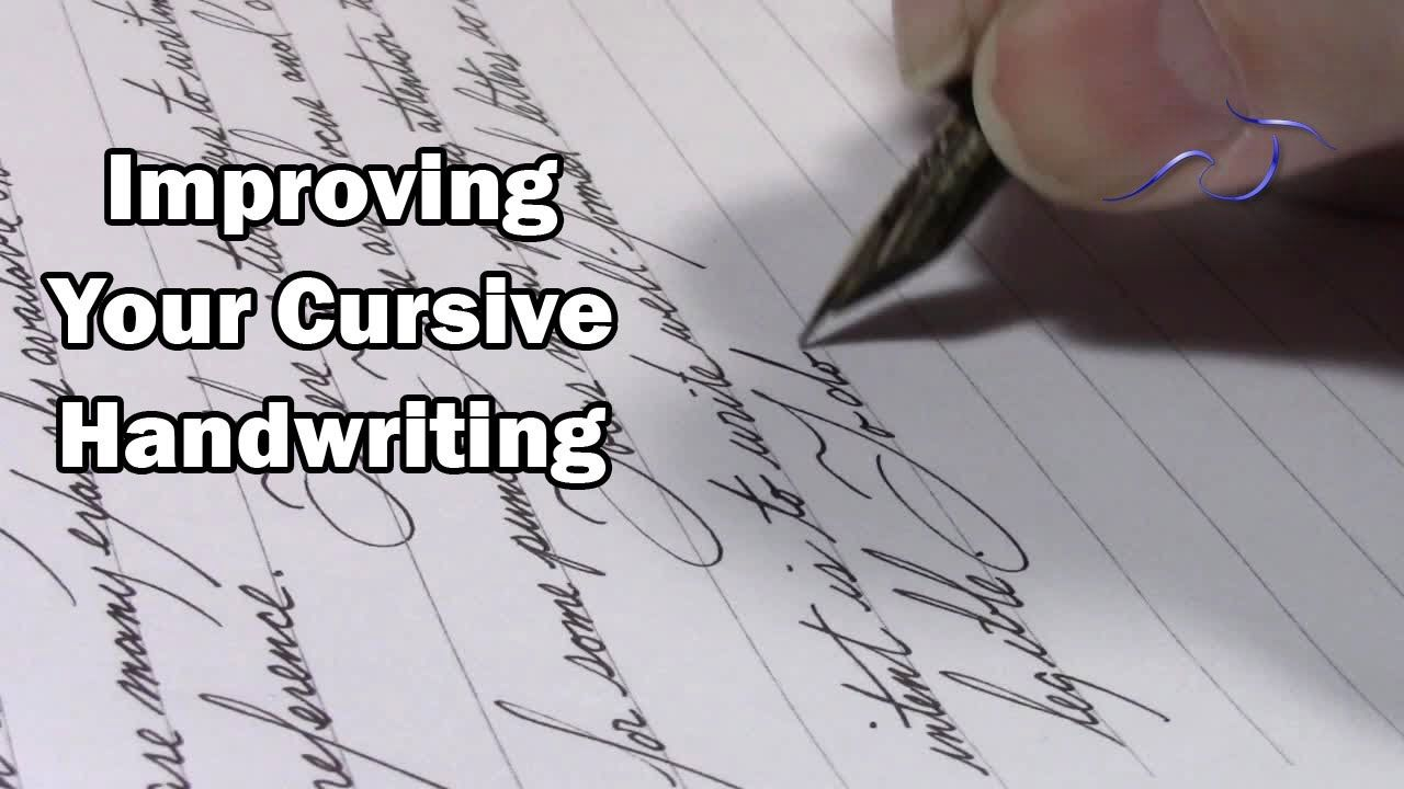a couple of quick tips to improving your cursive handwriting ...