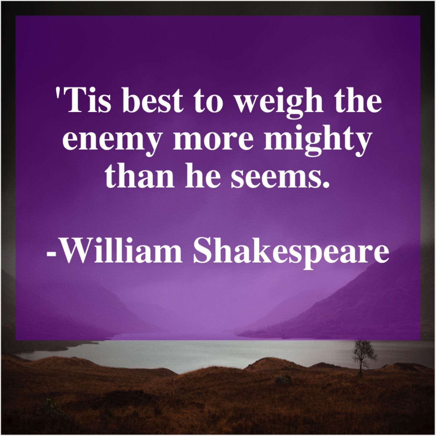 William Shakespeare Tis Best To Weigh The William Shakespeare Shakespeare Quotes Shakespeare