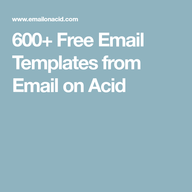 Free Email Templates From Email On Acid Getting My Shit - Email on acid templates
