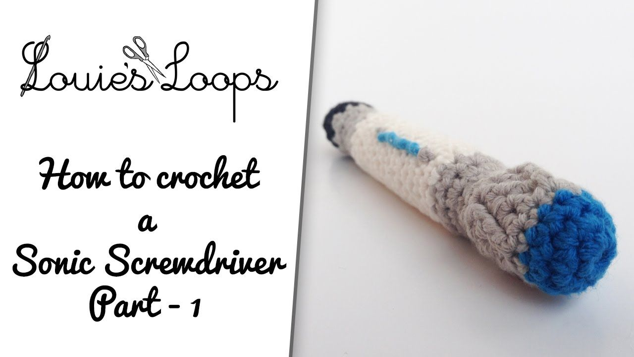 How to Crochet a Sonic Screwdriver - Part 1 | doctor | Pinterest