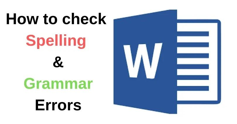 Check for the spelling and grammar errors in your document when