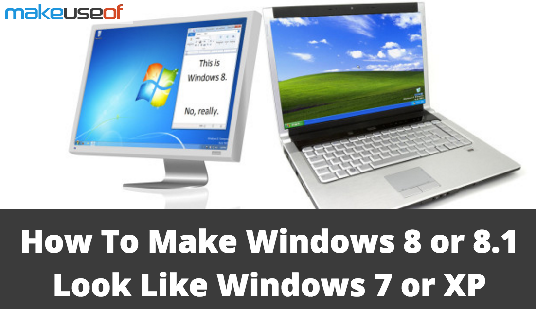 How to make windows 8 or 81 look like windows 7 or xp windows xp how to make windows 8 or 81 look like windows 7 or xp sciox Image collections